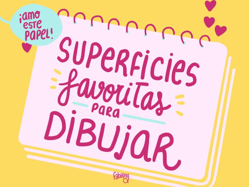 Mis superficies favoritas para dibujar